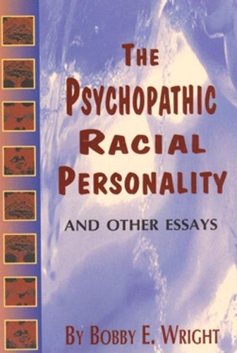 Psychopathic Racial Personality and Other Essays: Bobby E Wright: 9780883780718: Amazon.com: Books