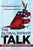 img - for The Global Power of Talk: Negotiating America's Interests book / textbook / text book