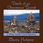 Death of an Obnoxious Tourist: A Dotsy Lamb Travel Mystery, Book 1 | [Maria Hudgins]