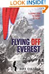 Flying Off Everest: A Journey from th...