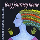 Long Journey Homeby Robert Ensemble Minden
