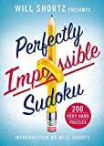 Will Shortz Presents Perfectly Impossible Sudoku: 200 Very Hard Puzzles