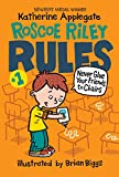 Never Glue Your Friends to Chairs (Roscoe Riley Rules Book 1)