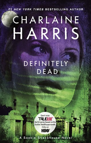 Definitely Dead: A Sookie Stackhouse Novel (Sookie Stackhouse/True Blood)