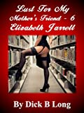 img - for Lust for My Mother's Friend 6 - Elizabeth Jarrett book / textbook / text book