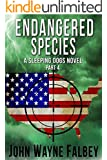 Endangered Species Part 4: A Sleeping Dogs Thriller (Endangered Species:A Sleeping Dogs Novel)