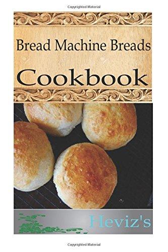 Bread Machine Breads by Heviz's