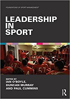Leadership In Sport (Foundations Of Sport Management)