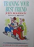 Training Your Best Friend (0091778182) by John Rogerson
