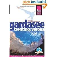 Reise Know-How Gardasee, Trentino, Verona: Reiseführer für individuelles Entdecken