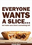 Everyone wants a slice...but make sure theres something left