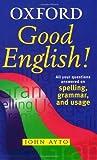 Good English! (0199109869) by Ayto, John