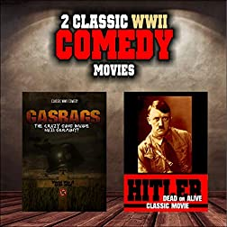 Classic WWII Comedy Double Bill: Gasbags and Hitler, Dead or Alive