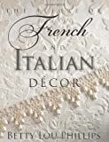 Allure of French & Italian Decor, The