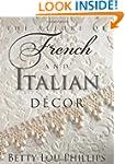 Allure of French & Italian Decor, The