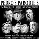 Pedro's Parodies: 14 Fractured Fables in Famous Funny Voices | Pedro Pablo Sacristan