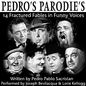 Pedro's Parodies: 14 Fractured Fables in Famous Funny Voices | [Pedro Pablo Sacristan]