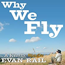 Why We Fly: The Meaning of Travel in a Hyperconnected Age (       UNABRIDGED) by Evan Rail Narrated by Evan Rail