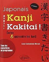 Japonais Kanji Kakitai Apprendre & Réviser les Kanji Conforme aux Nouveaux Programmes