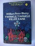 Twinkle, Twinkle, Killer Kane (0727401920) by Blatty, William Peter