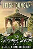The Growing Season: Part 1: A Time to Uproot