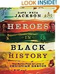 Heroes In Black History: True Stories...