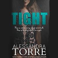 Tight Hörbuch von Alessandra Torre Gesprochen von: Angelo Di Loreto, Piper Goodeve