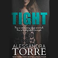 Tight (       UNABRIDGED) by Alessandra Torre Narrated by Angelo Di Loreto, Piper Goodeve