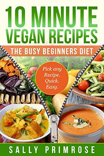 10 Minute Vegan Recipes: The Busy Beginners' Diet by Sally Primrose ebook deal