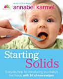 Starting Solids: The essential guide to your babys first foods
