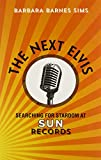 The Next Elvis: Searching for Stardom at Sun Records