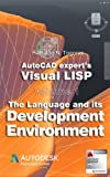 The Language and its Development Environment (AutoCAD expert's Visual LISP)