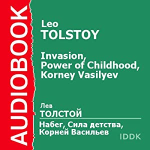 Invasion, Power of Childhood, Korney Vasilyev [Russian Edition] | [Leo Tolstoy]
