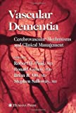 Vascular Dementia: Cerebrovascular Mechanisms and Clinical Management (Current Clinical Neurology)
