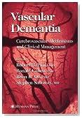 Vascular Dementia: Cerebrovascular Mechanisms and Clinical Management (Current Clinical Neurology)