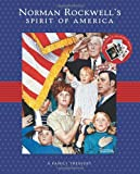 Norman Rockwell's Spirit of America: A Family Treasury