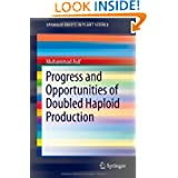 Progress and Opportunities of Doubled Haploid Production (SpringerBriefs in Plant Science)