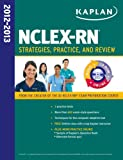 Kaplan NCLEX-RN 2012-2013 Strategies, Practice, and Review WITH CD-ROM (Kaplan Nclex-Rn Exam)
