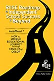 The RIISE Roadmap to Independent School Success & Beyond: How This Unique Educational Journey Can Benefit Families Of (How This Unique Educational Journey Can Benefit Families of Colo Book 1)