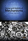 Design and Analysis of Mechanisms: A Planar Approach