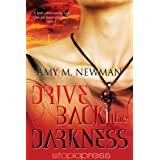 Drive Back the Darknessby Amy M. Newman