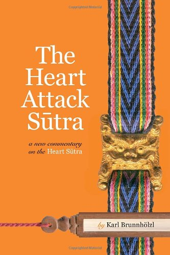 The Heart Attack Sutra: A New Commentary On The Heart Sutra front-297957
