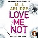Love Me Not: DI Helen Grace, Book 7 Hörbuch von M. J. Arlidge Gesprochen von: Elizabeth Bower