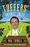 Tuffers' Cricket Tales by Phil Tufnell (23-May-2013) Paperback