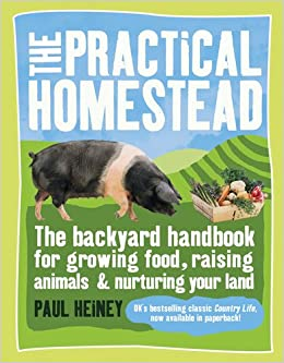 The practical homestead the backyard handbook for growing food raising animals and nurturing - Practical tips for gardening in june ...