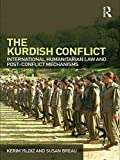 img - for The Kurdish Conflict: International Humanitarian Law and Post-Conflict Mechanisms book / textbook / text book
