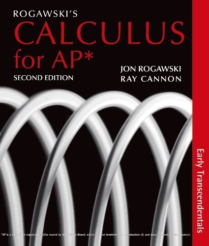 Rogawski?s Calculus for AP*: Early Transcendentals Second edition
