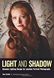 img - for Light & Shadow: Dynamic Lighting Design for Location Portrait Photography book / textbook / text book