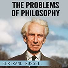 The Problems of Philosophy Audiobook by Bertrand Russell Narrated by Kevin Theis