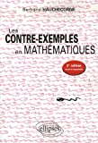 Les contre-exemples en mathmatiques : 522 Contre-exemples